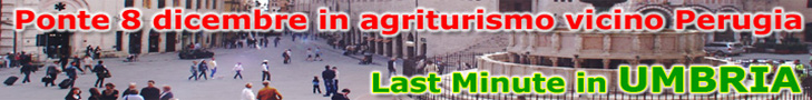 Last minute weekend Immacolata 8 Dicembre in Umbria, offerte Week End lungo 8 Dicembre