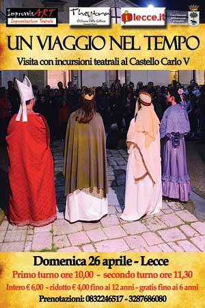 """Lecce Domenica 26 Aprile  """"Un viaggio nel tempo"""", visita guidata in abiti d'epoca al Castello Carlo V."""
