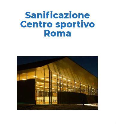 Sanificazione e Disinfezione Certificata CORONAVIRUS: CENTRO-SPORTIVO Roma